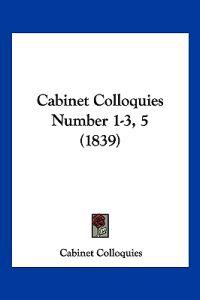 Cabinet Colloquies Number 1-3, 5