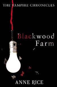 Blackwood farm - the vampire chronicles 9 (paranormal romance)