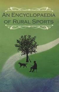 An Encyclopaedia of Rural Sports