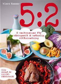 5:2 : 8 veckomenyer för näringsrik & naturlig viktminskning