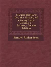 Clarissa Harlowe: Or, the History of a Young Lady, Volume 3