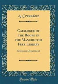 Catalogue of the Books in the Manchester Free Library