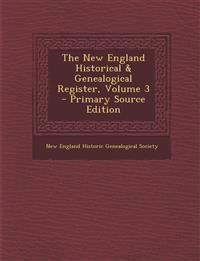 The New England Historical & Genealogical Register, Volume 3