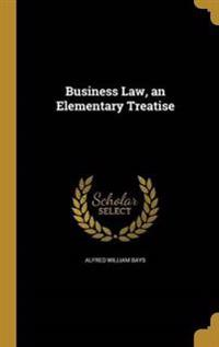 BUSINESS LAW AN ELEM TREATISE