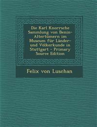 Die Karl Knorrsche Sammlung von Benin-Altertümern im Museum für Länder- und Völkerkunde in Stuttgart