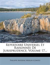 Repertoire Universel Et Raisonnée De Jurisprudence, Volume 17...