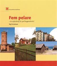 Fem pelare : en vägledning för god byggnadsvård