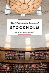 The 500 Hidden Secrets of Stockholm