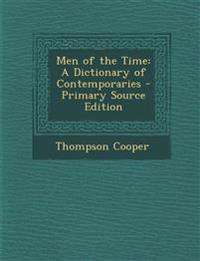 Men of the Time: A Dictionary of Contemporaries
