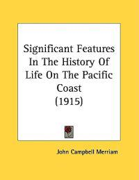 Significant Features In The History Of Life On The Pacific Coast