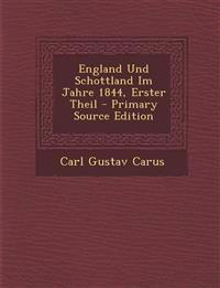England Und Schottland Im Jahre 1844, Erster Theil - Primary Source Edition