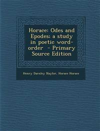 Horace: Odes and Epodes; a study in poetic word-order