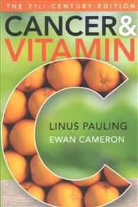 Cancer and Vitamin C: A Discussion of the Nature, Causes, Prevention, and Treatment of Cancer with Special Reference to the Value of Vitamin