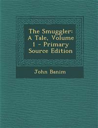 The Smuggler: A Tale, Volume 1