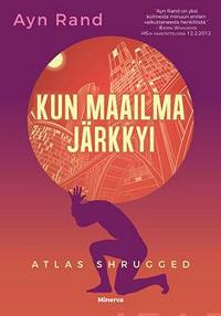 Kun maailma järkkyi - Atlas Shrugged