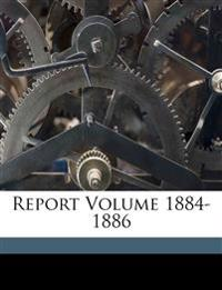 Report Volume 1884-1886