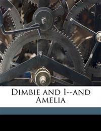 Dimbie and I--and Amelia