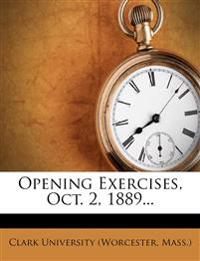 Opening Exercises, Oct. 2, 1889...