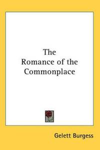 The Romance of the Commonplace
