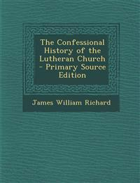 Confessional History of the Lutheran Church
