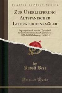 Zur Überlieferung Altspanischer Literaturdenkmäler