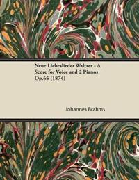 Neue Liebeslieder Waltzes - A Score for Voice and 2 Pianos Op.65 (1874)