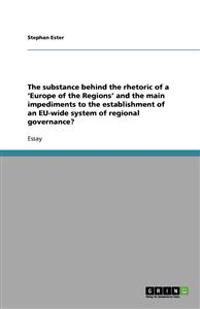 The Substance Behind the Rhetoric of a 'Europe of the Regions' and the Main Impediments to the Establishment of an Eu-Wide System of Regional Governance?