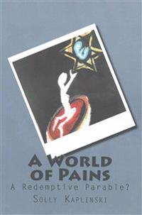 A World of Pains: A Redemptive Parable?