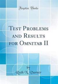 Test Problems and Results for Omnitab II (Classic Reprint)