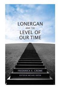 Lonergan and the Level of Our Time