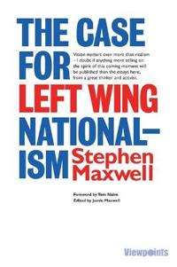 The Case for Left Wing Nationalism
