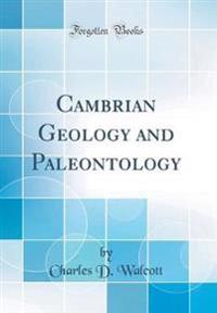 Cambrian Geology and Paleontology (Classic Reprint)