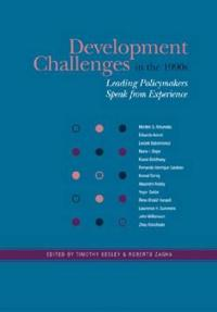 DEVELOPMENT CHALLENGES IN THE 1990S-LEADING POLICY MAKERS SPEAK FROM EXPERIENCE