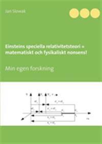 Einsteins speciella relativitetsteori = matematiskt och fysikaliskt nonsens!
