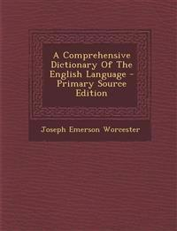 A Comprehensive Dictionary Of The English Language