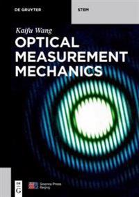 Optical Measurement Mechanics