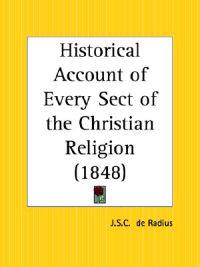 Historical Account of Every Sect of the Christian Religion 1848
