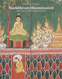 Buddhism Illuminated: Manuscript Art from South-East Asia