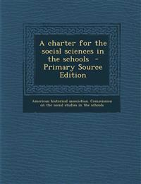 A charter for the social sciences in the schools  - Primary Source Edition