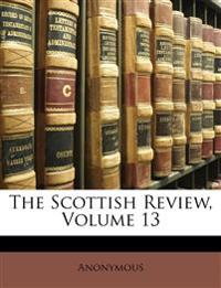 The Scottish Review, Volume 13