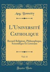 L'Université Catholique, Vol. 11