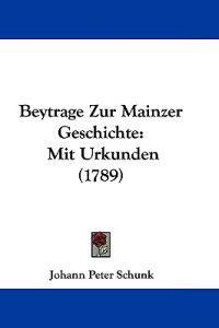 Beytrage Zur Mainzer Geschichte