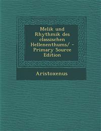 Melik und Rhythmik des classischen Hellenenthums/ - Primary Source Edition