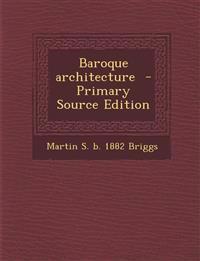 Baroque architecture  - Primary Source Edition