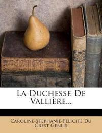 La Duchesse De Vallière...