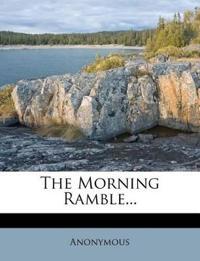 The Morning Ramble...
