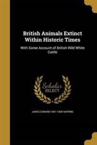BRITISH ANIMALS EXTINCT W/IN H