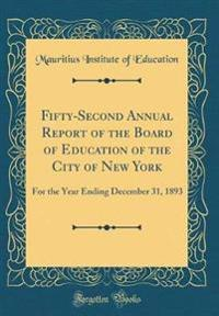 Fifty-Second Annual Report of the Board of Education of the City of New York