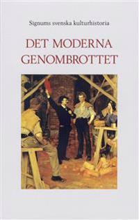 Signums svenska kulturhistoria. Det moderna genombrottet