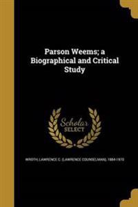 PARSON WEEMS A BIOGRAPHICAL &